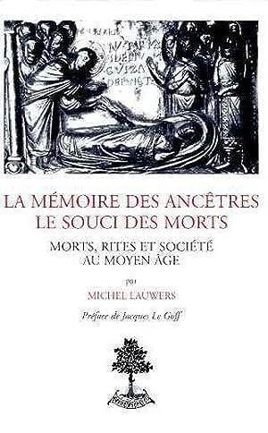 La Memoire Des Ancetres Le Souci Des: Lauwers, Michel