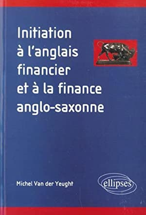 initiation a l'anglais financier et a la finance anglo-saxonne
