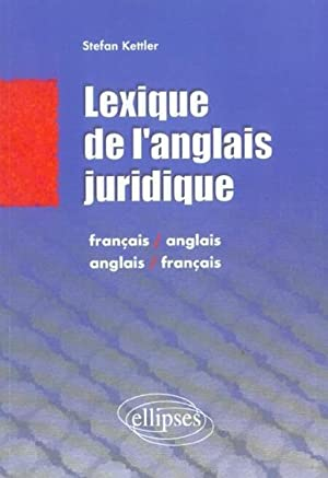 lexique de l'anglais juridique - 'french-english english-french law dictionary