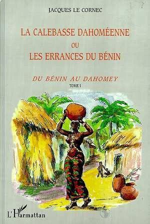 La Calebasse Dahomeenne Ou Les Errances Du: Le Cornec, Jacques