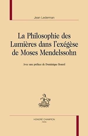 la philosophie des Lumières dans l'exégèse de Moses Mendelssohn: Lederman, Jean