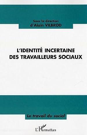 L'Identite Incertaine Des Travailleurs Sociaux: Vilbrod, Alain
