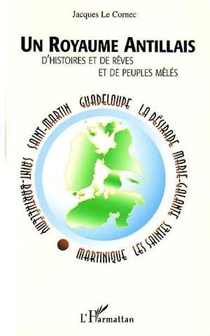 Royaume Antillais D'Histoire Et De Reves Et: Le Cornec, Jacques