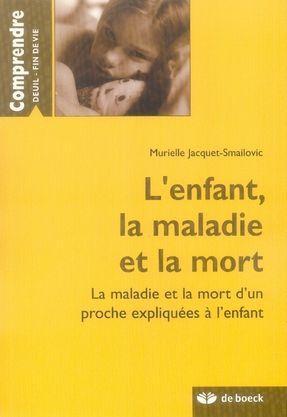 l'enfant, la maladie et la mort -: Jacquet-Smailovic, Murielle