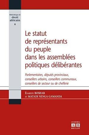 le statut de representants du peuple dans les assemblees politiques deliberantes - parlementaires, ...