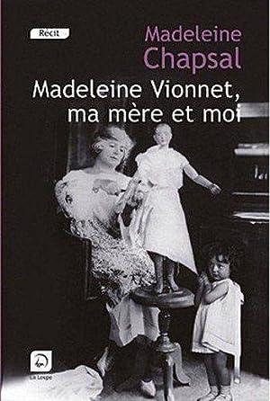 Madeleine Vionnet, ma mère et moi: Chapsal, Madeleine