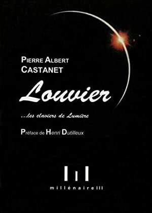 Louvier. les claviers de lumière: Castanet, Pierre-Albert