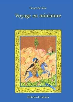 voyage en miniature: Joire, Françoise