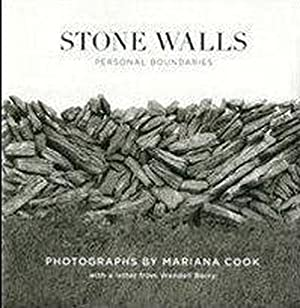 stone walls - personal boundaries - photographs by Mariana Cook with a letter from Wendell Berry