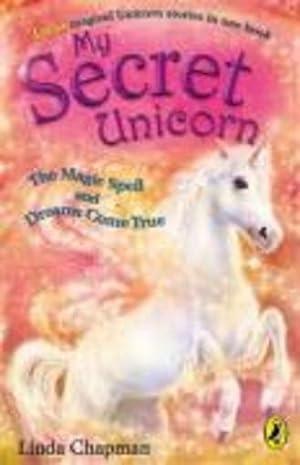 My Secret Unicorn: The Magic Spell And: Chapman, Linda