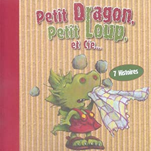 Petit Dragon, Petit Loup et Cie: Collectif