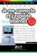 JE ME CONNECTE ET J'EXPLOITE INTERNET: Collectif