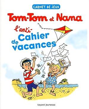 l'anti-cahier de vacances de Tom-Tom et Nana: Collectif