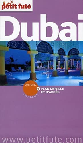 GUIDE PETIT FUTE - CITY GUIDE - Dubaï (édition 2011)