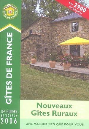 NOUVEAUX GITES RURAUX (EDITION 2006): Collectif