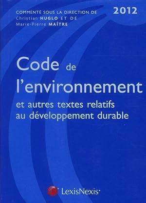 code de l'environnement 2012 et autres textes: Collectif