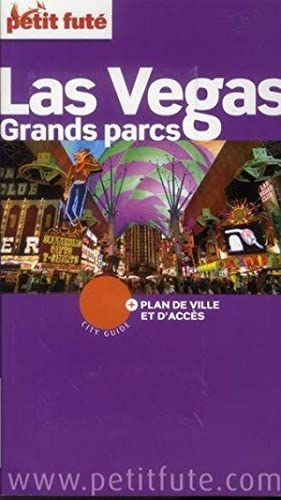 GUIDE PETIT FUTE - CITY GUIDE - Las Vegas, grands parcs (édition 2011)