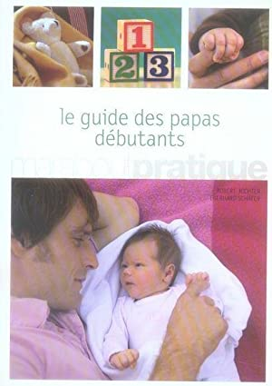 le guide des papas débutants: Collectif