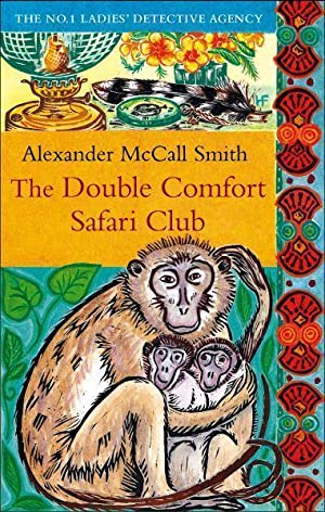 THE DOUBLE COMFORT SAFARI CLUB - NO ONE LADIES' DETECTIVE AGENCY