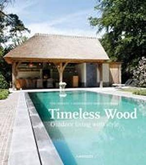 timeless wood - outdoor living with style: Collectif