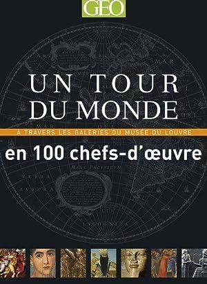 un tour du monde en 100 chefs-d'oeuvre: Collectif