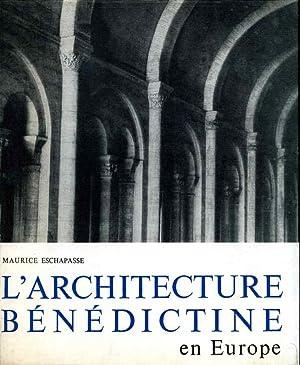 L'architecture bénédictine en Europe.: ESCHAPASE, M.