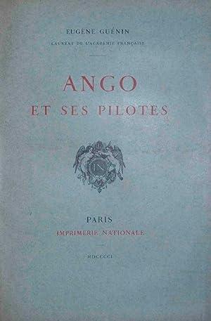 Ango et ses pilotes, daprès des documents inédits tirés des archives de France, de Portugal et ...
