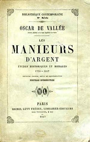 Les manieurs d'argent: études historiques et morales, 1720-1857.: VALLÉE (O. de)