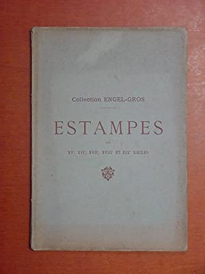 Catalogue des Estampes des XVe, XVIe [dont: collection Engel-Gros]