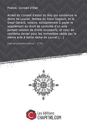 Arrest du Conseil d'estat du Roy qui: France. Conseil d'Etat
