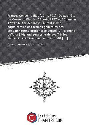 France. Conseil d'Etat (13.-1791). Deux arrêts du