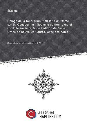 L'eloge de la folie, traduit du latin: Érasme (1469-1536)