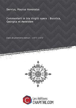 Commentarii in tria Virgilii opera : Bucolica,: Servius, Maurus Honoratus