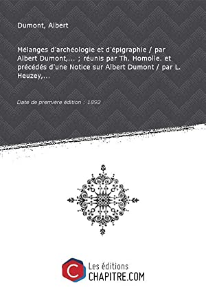Mélanges d'archéologie et d'épigraphie [édition 1892]: Dumont, Albert (1842-1884)
