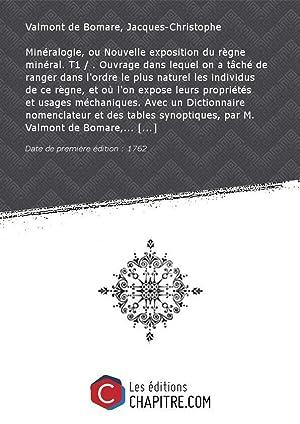 Minéralogie, ou Nouvelle exposition du règne minéral.: Valmont de Bomare,
