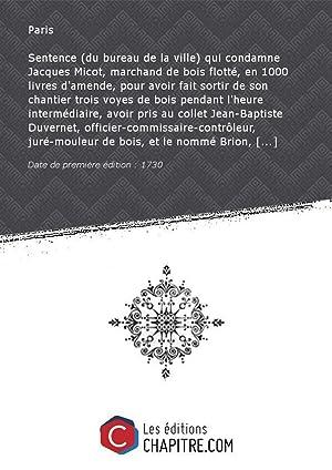 Sentence (du bureau delaville) qui condamne Jacques: Paris