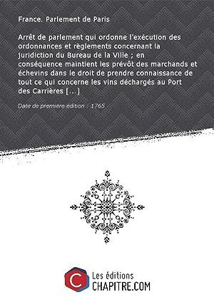 Arrêt de parlement qui ordonne l'exécution des: France. Parlement de