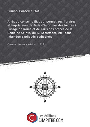 Arrêt du conseil d'Etat qui permet aux: France. Conseil d'Etat