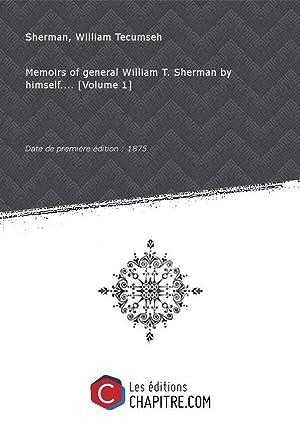 Memoirs of general William T. Sherman by: Sherman, William Tecumseh