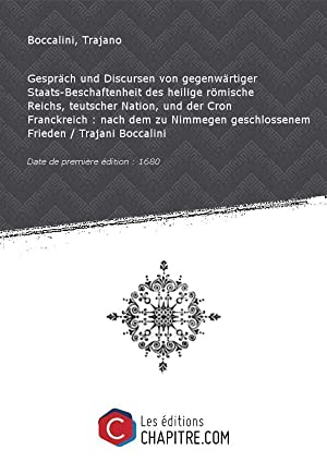 Gespräch und Discursen von gegenwärtiger Staats-Beschaftenheit desheiligerömische: Boccalini, Trajano (1556-1613)