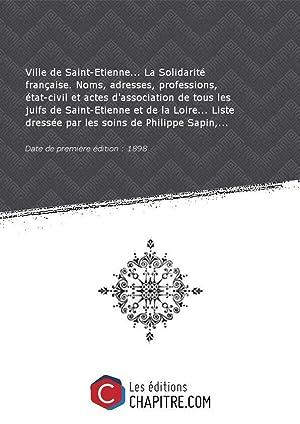 Ville de Saint-Etienne. La Solidarité française. Noms,