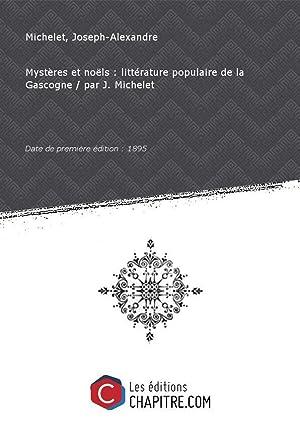 Mystères et noëls : littérature populaire de: Michelet, Joseph-Alexandre (1840-19.)