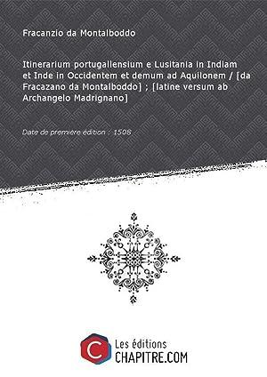 Itinerarium portugallensium e Lusitania inIndiametInde inOccidentemetdemum adAquilonem: Fracanzio da Montalboddo