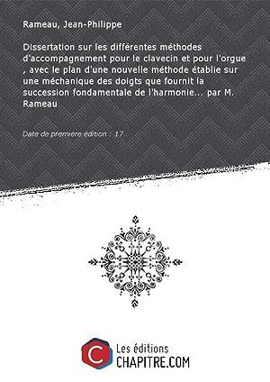 Dissertation surlesdifférentes méthodes d'accompagnement pourleclavecin etpour l'orgue,: Rameau, Jean-Philippe (1683-1764)