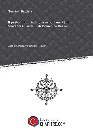 Il pastor fido: inlinguanapolitana [di Giovanni Guarini]-: Guarini, Battista (1538-1612)