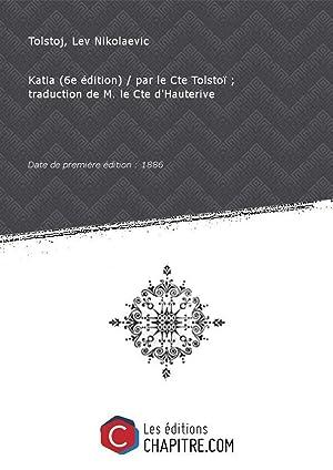 Katia (6e édition) par le Cte Tolstoï: Tolstoj, Lev Nikolaevic