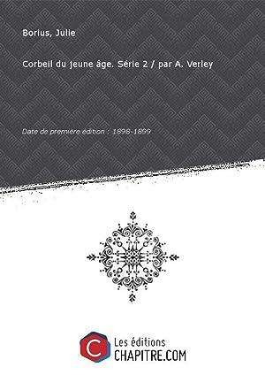 Corbeil du jeune âge. Série 2 par: Borius, Julie (1862-19.)