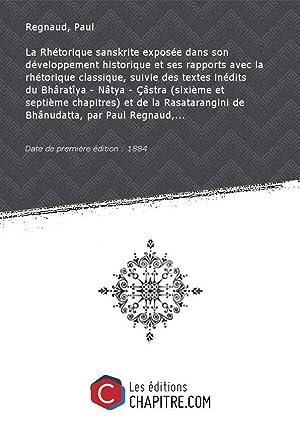 La Rhétorique sanskrite exposée dans son développement: Regnaud, Paul (1838-1910)