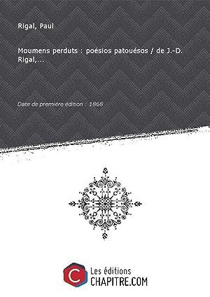 Moumens perduts : poésios patouésos de J.-D.: Rigal, Paul (18.-19.