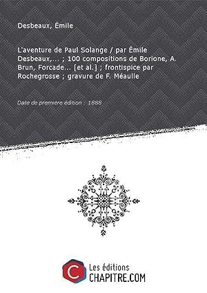 L'aventure de Paul Solange par Emile Desbeaux,.: Desbeaux, Émile (1845-1903)